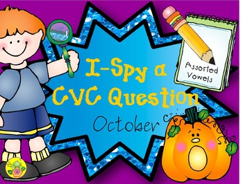 I-Spy CVC Questions - Assorted Vowels (October Edition)