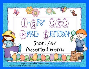 I-Spy CVC Learning Centers - Short /e/ Assorted Words (April Edition)