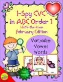 I-Spy CVC in ABC Order - Variable Vowel Words (February Ed