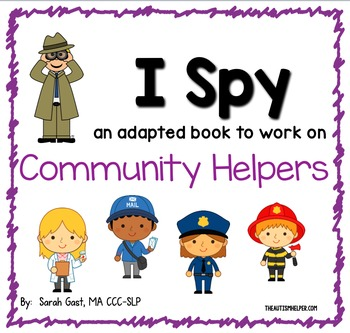 I Spy - Community Helpers {an Adapted Book for Children with Autism}