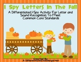 I Spy Fall Letters-Differentiated Letter/Sound Activity for Common Core