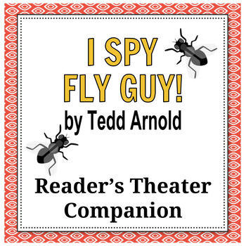 I Spy Fly Guy by Tedd Arnold - Reader's Theater Companion