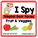 I Spy - Fruits and Veggies {an Adapted Book Series for Chi