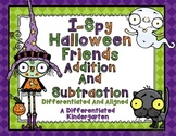 I Spy Halloween Friends-Differentiated Addition and Subtraction Fun Aligned