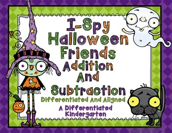 I Spy Halloween Friends-Differentiated Addition and Subtra