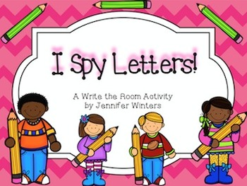 I Spy Letters! A Write the Room Activity