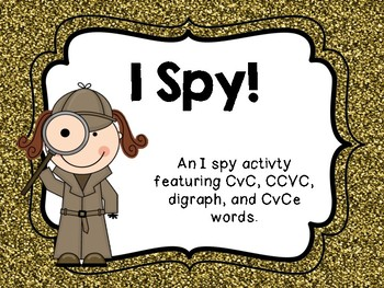 I Spy! Literacy Center Pack (CvC, CCVC, digraph, and CvCe words)