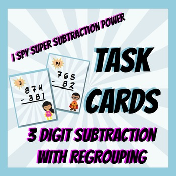 I Spy Subtraction Power Task Cards- 3 Digit Subtraction with Regrouping