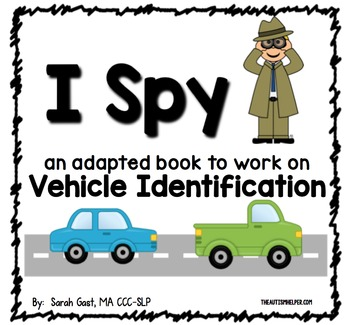 I Spy - Vehicles {an Adapted Book for Children with Autism}