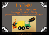 'I Stink' ABC Stamp It and Garbage Truck Craftivity
