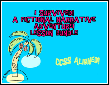 I Survived! A Fictional Narrative Adventure! {CCSS Aligned}