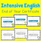 I Survived Intensive English   End of Year Certificate