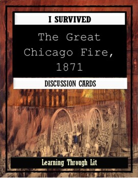 I Survived THE GREAT CHICAGO FIRE, 1871 - Discussion Cards