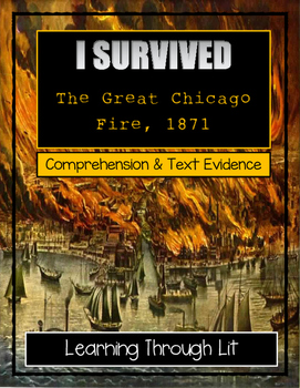 I Survived THE GREAT CHICAGO FIRE, 1871 - Comprehension & Text Evidence