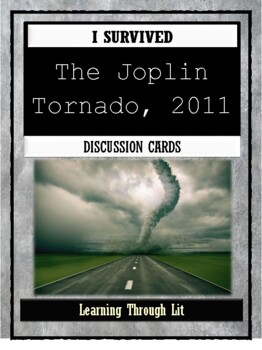 I Survived THE JOPLIN TORNADO, 2011 - Discussion Cards