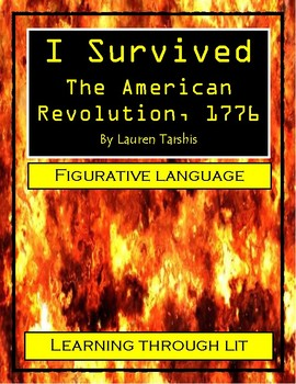 I Survived The American Revolution, 1776 - FIGURATIVE LANGUAGE Activity