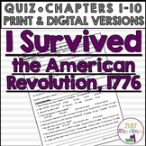 I Survived The American Revolution, 1776 Quiz (Ch. 1-10)