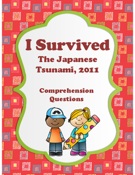 I Survived - The Japanese Tsunami, 2011 - Comprehension Questions
