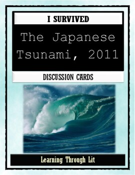 I Survived THE JAPANESE TSUNAMI, 2011 - Discussion Cards