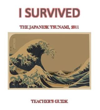 I Survived The Japanese Tsunami, 2011 by Lauren Tarshis -  Complete Novel Study