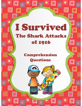 I Survived - The Shark Attacks of 1916 - Comprehension Questions
