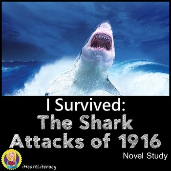 I Survived The Shark Attacks of 1916 Novel Study