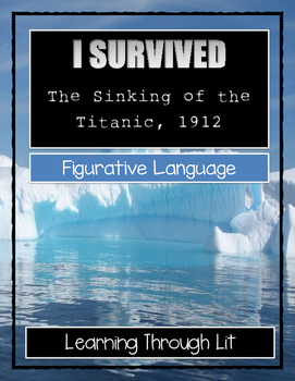 I Survived The Sinking of the Titanic, 1912 - FIGURATIVE LANGUAGE Activity