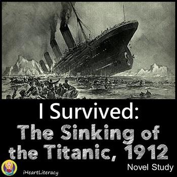 I Survived The Sinking of the Titanic 1912 Novel Study