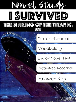 I Survived: The Sinking of the Titanic, 1912 Novel Study 48 page