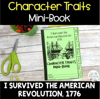 I Survived the American Revolution, 1776 Character Traits Graphic Organizers