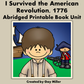 I Survived the American Revolution, 1776  Abridged Novel Study