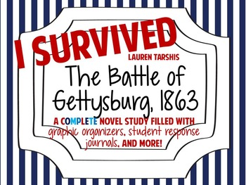 I Survived the Battle of Gettysburg, 1863: A Complete Novel Study!