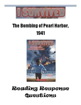 I Survived the Bombing of Pearl Harbor -- Reading Response Questions