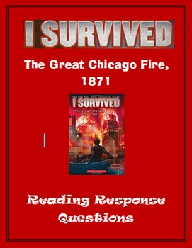 I Survived the Great Chicago Fire ... Reading Response Questions
