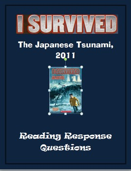 I Survived the Japanese Tsunami ... Reading Response Questions
