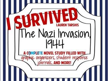 I Survived the Nazi Invasion, 1944: A Complete Novel Study!