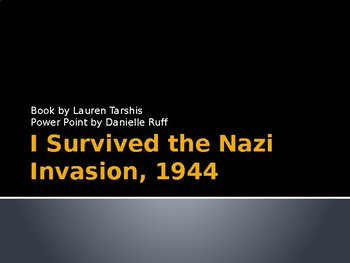 I Survived the Nazi Invasion, 1944 Read Aloud Power Point