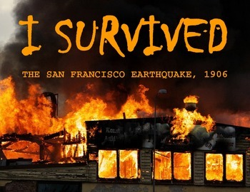 I Survived: The San Francisco Earthquake, 1906 - Novel Study