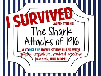 I Survived the Shark Attacks of 1916: A Complete Novel Study!