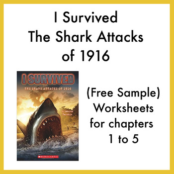 I Survived the Shark Attacks of 1916 worksheets (Free Sample for Chapters 1 - 5)