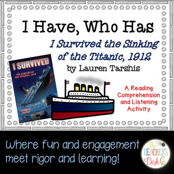 I Survived the Sinking of the Titanic 1912 I Have Who Has Reading Comprehension