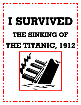 I Survived the Sinking of the Titanic, 1912- Questions