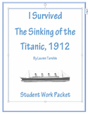 I Survived the Sinking of the Titanic, 1912  Student Work Packet