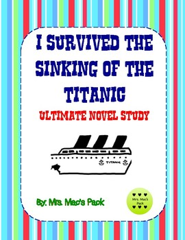 I Survived the Sinking of the Titanic, 1912  Ultimate Novel Study