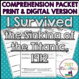 I Survived the Sinking of the Titanic, 1912 Comprehension Packet