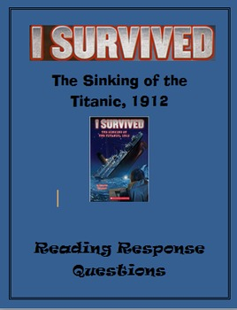 I Survived the Sinking of the Titanic ... Reading Response Questions