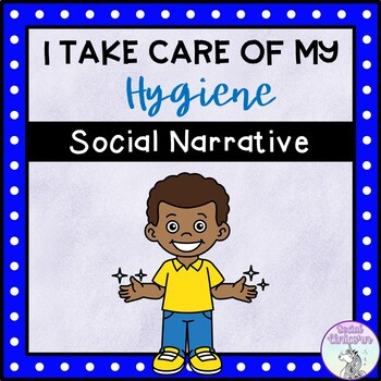 I Take Care of My Hygiene - Social Story (FULL VERSION)