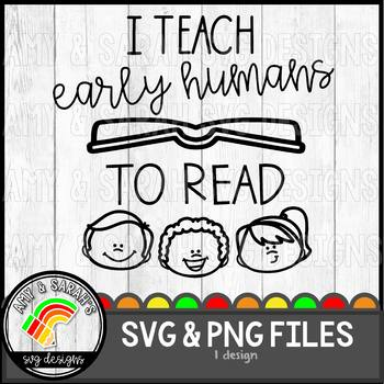 I Teach Early Humans To Read SVG Design