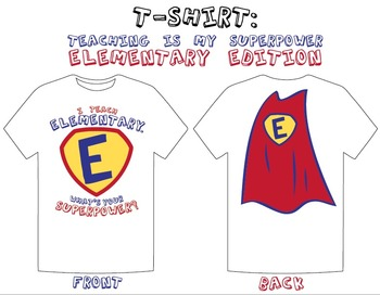 """I Teach Elementary: What's Your Superpower?"" T-Shirt Design"