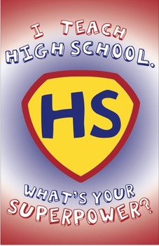 """I Teach High School: What's Your Superpower?"" Poster Design"